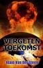 <b>Alain  Van der Steen</b>,Vergeten toekomst