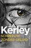 <b>J.A.  Kerley</b>,Schreeuw zonder geluid