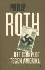 <b>Philip  Roth</b>,Het complot tegen Amerika
