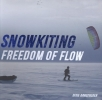 Dixie  Dansercoer ,Snowkiting freedom of flow