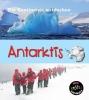 Anita  Ganeri ,Antarktis, Die Kontinente Entdecken
