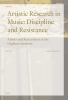 ,Orpheus Institute Series Artistic Research in Music: Discipline and Resistance