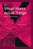 ,Virtual Works – Actual Things