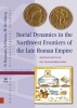 ,Amsterdam Archaeological Studies Social Dynamics in the Northwest Frontiers of the Late Roman Empire