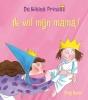 Tony  Ross ,De kleine prinses Ik wil mijn mama!