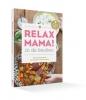 Elsbeth  Teeling ,Relax Mama in de keuken