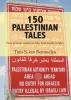 <b>Tom S.  Bemmelen</b>,150 Palestinian tales