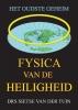 Drs. Sietse  Van der Tuin ,Fysica van de Heiligheid