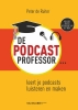 Peter de Ruiter ,De Podcastprofessor