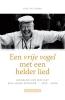 Dick de Jongh , ,Een vrije vogel met een helder lied