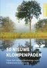 <b>Wim  Huijser, Marie-José van Beckhoven</b>,50 nieuwe klompenpaden