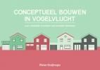 Pieter  Huijbregts ,Conceptueel bouwen in vogelvlucht