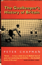 Peter Chapman The Goalkeeper`s History of Britain