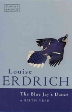 Louise Erdrich The Bluejay`s Dance