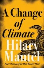 Mantel, Hilary Change of Climate