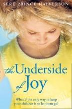 Sere Prince Halverson The Underside of Joy