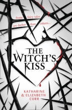 Corr, Katharine,   Corr, Elizabeth The Witch`s Kiss