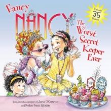Jane O`Connor,   Robin Preiss Glasser Fancy Nancy: The Worst Secret Keeper Ever