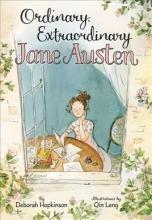 Deborah Hopkinson Ordinary, Extraordinary Jane Austen