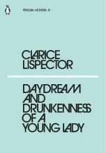 Lispector, Clarice Daydream and Drunkenness of a Young Lady