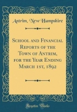 Hampshire, Antrim New Hampshire, A: School and Financial Reports of the Town of An