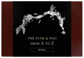 Chin, Mel The Funk & Wag from A to Z