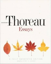 Thoreau, Henry D. Essays - A Fully Annotated Edition