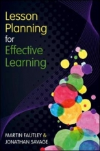 Martin Fautley,   Jonathan Savage Lesson Planning for Effective Learning
