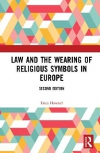 Erica (Middlesex University, UK) Howard Law and the Wearing of Religious Symbols in Europe