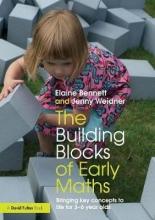 Elaine (Friars Primary School, UK) Bennett,   Jenny (Earls Hall Infant School, UK) Weidner The Building Blocks of Early Maths