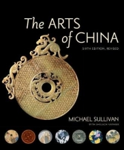Michael (Joliet Junior College) Sullivan,   Shelagh Vainker The Arts of China, Sixth Edition, Revised and Expanded