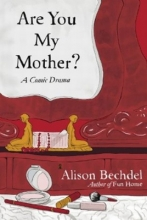 Bechdel, Alison Are You My Mother?