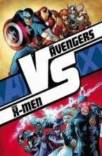 Aaron, Jason The Avengers Vs. The X-Men