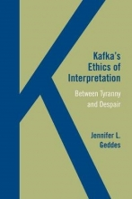 Geddes, Jennifer L. Kafka`s Ethics of Interpretation