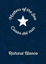 Blanco, Richard Matters of the Sea Cosas Del Mar