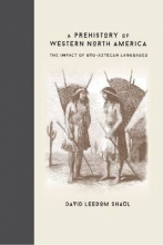 David Leedom Shaul A Prehistory of Western North America