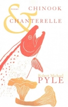 Pyle, Robert Michael Chinook and Chanterelle