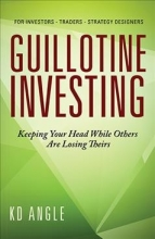Angle, K. D. Guillotine Investing