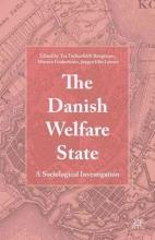 Morten Frederiksen,   Tea Torbenfeldt Bengtsson,   Jorgen Elm Larsen The Danish Welfare State