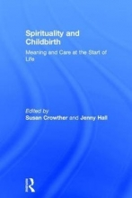 Susan (Robert Gordon University, UK) Crowther,   Jenny (Bournemouth University, UK) Hall Spirituality and Childbirth