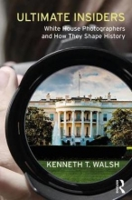 Walsh, Kenneth T. Ultimate Insiders