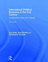 Smith, Roy,   El-anis, Imad,   Farrands, Christopher International Political Economy in the 21st Century