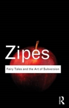 Zipes, Jack David Fairy Tales and the Art of Subversion
