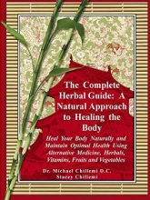 Stacey Chillemi,   Michael Chillemi The Complete Herbal Guide
