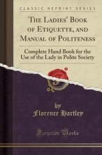 Hartley Ladies` Book of Etiquette, and Manual of Politeness