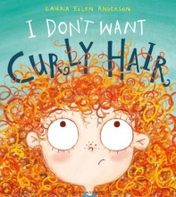 Anderson, Laura Ellen I Don`t Want Curly Hair!