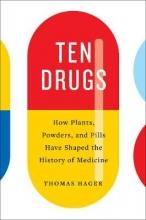 Thomas Hager Ten Drugs