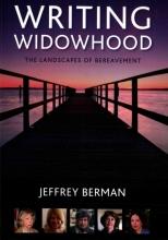 Berman, Jeffrey Writing Widowhood