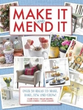 Clare Flynn,   Clare O`Brien,   Hilary Bruffell,   Anne Caborn Make It and Mend It