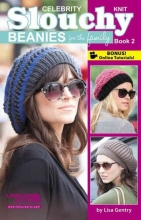 Gentry, Lisa Celebrity Knit Slouchy Beanies for the Family Book 2
